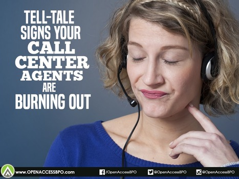 5 Tell-tale signs your call center agents are burning out   Open Access BPO   Outsourcing and Customer Service   Scoop.it