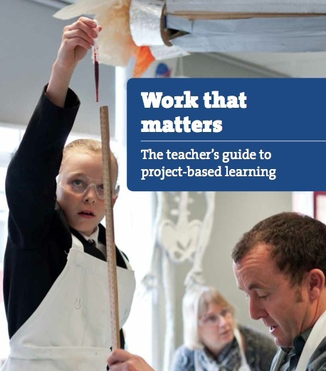 Work that Matters: The Teacher's Guide to Project-based Learning | Innovation Unit | Project-Based Learning | Scoop.it
