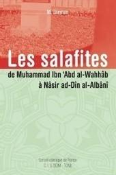 Histoire du Wahhabisme (les anti-doctrinaux) | Le Wahhabisme | Scoop.it