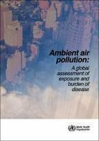 Ambient air pollution: A global assessment of exposure and burden of disease | Fragments of Science | Scoop.it