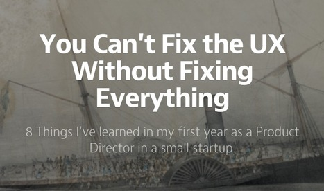You Can't Fix the UX Without Fixing Everything | Web UX Links | Scoop.it