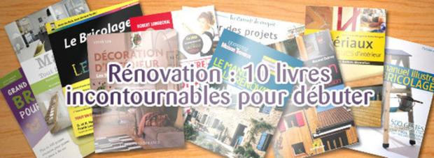 Bricolage : 10 livres pour débuter la rénovation de sa maison (MAJ)   La Revue de Technitoit   Scoop.it