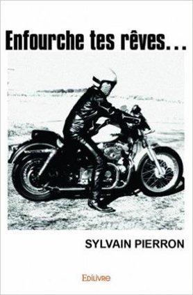 """Interview : Livre """"Enfourche tes rêves"""" de Sylvain Pierron   L'actu sociale des motards (par Zone-Motards.net)   Scoop.it"""