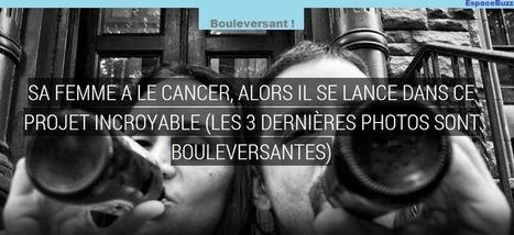 Sa femme a le cancer, alors il se lance dans ce projet incroyable! | EspaceBuzz.com | Actualités Photographie | Scoop.it