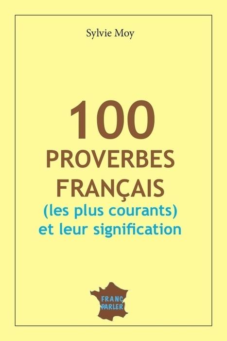 100 proverbes français | Français langue étrangère | Scoop.it