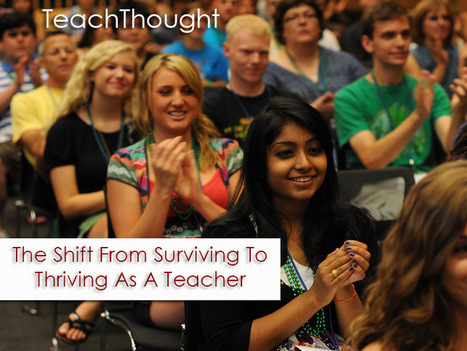 The Shift From Surviving To Thriving As A Teacher | K-12 Connected Learning | Scoop.it