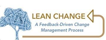 Lean Change is a feedback-driven change management process | Change Management | Scoop.it