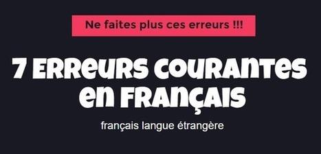 7 erreurs courantes en français que vous ne ferez plus (FLE) | FLE Ressources | Scoop.it