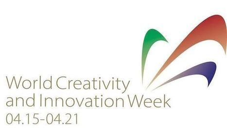 Innovation Excellence | World Creativity and Innovation Week April 15 – 21 | Creativity and Learning Insights | Scoop.it
