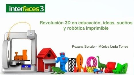 Revolución 3D en educación, ideas, sueños y robótica imprimible | Aprendizajes 2.0 | Scoop.it