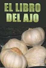 Recetas de Cocina y Reposteria!!!: El Libro del Ajo | #DIRCASA - El Buen Comer!!!! | Scoop.it