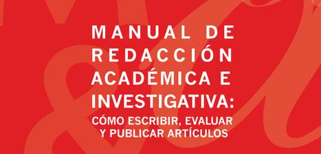 Manual de redacción académica e investigativa en PDF - Instituto de Tecnologías para Docentes | Yo Profesor | Organización y Futuro | Scoop.it