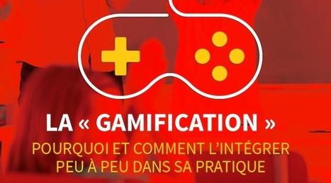 La « gamification » : Pourquoi et comment l'intégrer peu à peu dans sa pratique | SeriousGame.be | Scoop.it