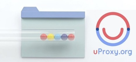 Confidentialité en ligne – Google finance uProxy, un proxy P2P | Libertés Numériques | Scoop.it