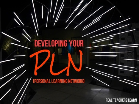 Real Teachers Learn: Create (or clean up) your PLN | 21st C Learning | Scoop.it