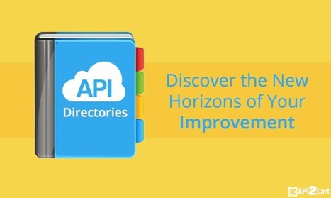 API Directories. Discover the New Horizons of Your Improvement | API Integration | Scoop.it