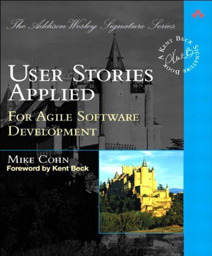 User Stories Applied: For Agile Software Development by Cohn, Mike - Review | Scrumming la vida loca | Scoop.it