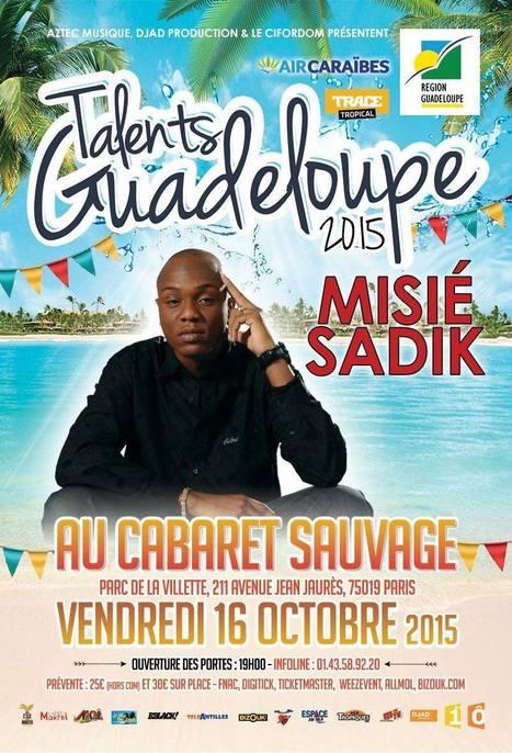 Talents Guadeloupe 2015   Misié SADIK   Scoop.it