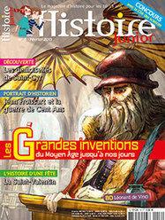 Les grandes inventions, du Moyen Âge jusqu'à nos jours | Histoire Junior n° 16 | presse | Scoop.it