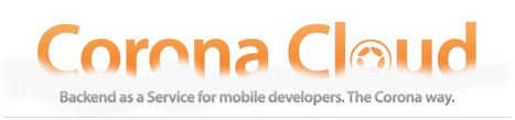 Corona Labs Launches Corona Cloud -- InformationWeek   Cloud Central   Scoop.it