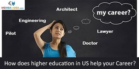How Does Higher Education In USA Help Your Career? | Profile Evaluation| University Search| Discussion Forum | Scoop.it