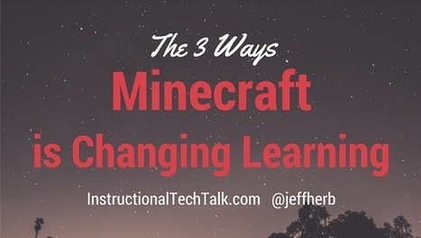 3 Ways that Minecraft is Changing Students and Classrooms | 21st C Learning | Scoop.it