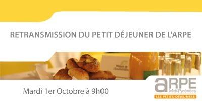 Retransmission du Petit Déjeuner de l'ARPE le Mardi 1er Octobre dès 9h00 à La Cantine Toulouse | La Cantine Toulouse | Scoop.it