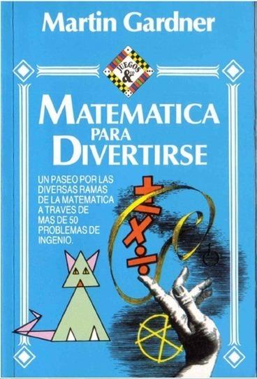 Libro: Matemática para divertirse de Martín Gardner | ulco | Scoop.it