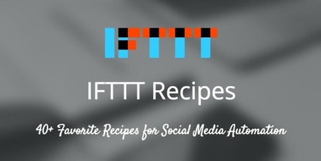 The Big List of IFTTT Recipes: 34 Hacks for Hardcore Social Media Productivity | Tech Education | スリランカにて、英語ベースのプログラミング学校開校! | Scoop.it