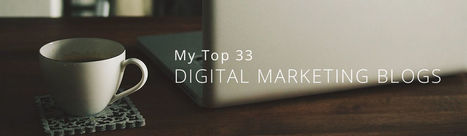 My Top 33 Digital Marketing Blogs | digital marketing strategy | Scoop.it