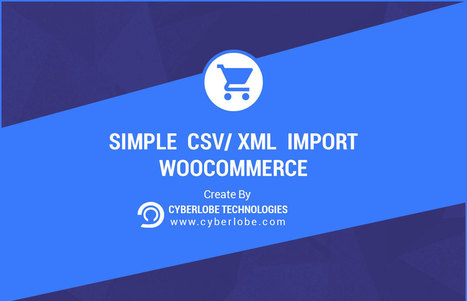 Cyberlobe launches Simple CSV Import to WooCommerce - a plugin to power up your WordPress website | Cyberlobe | WordPress and iPhone Development | Scoop.it
