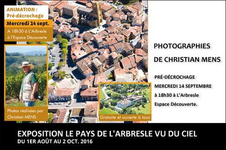 1er août au 2 octobre 2016 - Exposition Le Pays de l'Arbresle vu du ciel | Histoire et patrimoine Beaujolais Bourgogne | Scoop.it