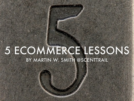 """5 New eCommerce Lessons"" - A Haiku Deck by Mark Traphagen of a ScentTrail Marketing Post 