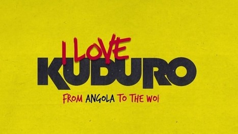 I Love Kuduro - #Documentary #Angola #Music | No. | Scoop.it