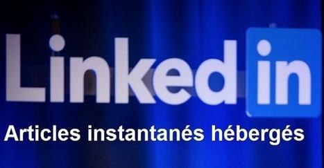 Linkedin envisage d'héberger du contenu comme Facebook Instant Articles | Web information Specialist | Scoop.it