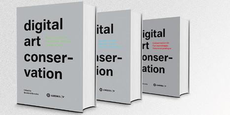 Conservation de l&rsquo;art num&eacute;rique : th&eacute;orie et pratique. Le projet digital art conservation<br/>- Raymond Balau (2013) | Arts Num&eacute;riques - anthologie de textes | Scoop.it