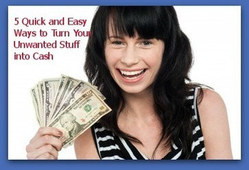 5 Quick and Easy Ways to Turn Your Unwanted Stuff into Cash | Uplifting Families | Scoop.it