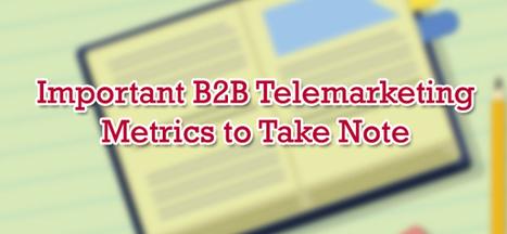 Important B2B Telemarketing Metrics to Take Note | B2B Telemarketing in Singapore | Scoop.it