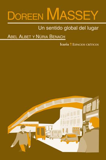 Doreen Massey-Un sentido global del lugar-Abel Albet Núria Benach | Ocean's | Scoop.it