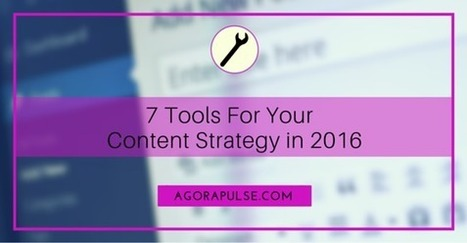 7 Tools to Spruce Up Your Social Media Content Strategy in 2016 | Design, social media and web resources | Scoop.it