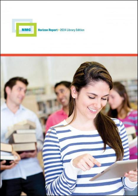 It's Here! The NMC Horizon Report > 2014 Library Edition | The New Media Consortium | School Libraries around the world | Scoop.it