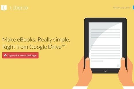 Publication de livres, en direct depuis Google Drive : Liberio | Les bibliothèques | Scoop.it