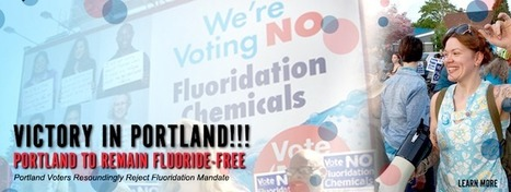 Victory: Science and Integrity Defeat Big Fluoride in Portland   EcoWatch   Scoop.it