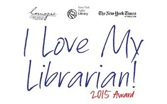 Nominations Open for the 2015 I Love My Librarian Awards | I Love Libraries | Information Powerhouses | Scoop.it