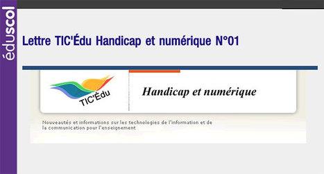 Lettre TIC'Édu Handicap et numérique N°01 - Eduscol | Usages numériques et Histoire Géographie | Scoop.it