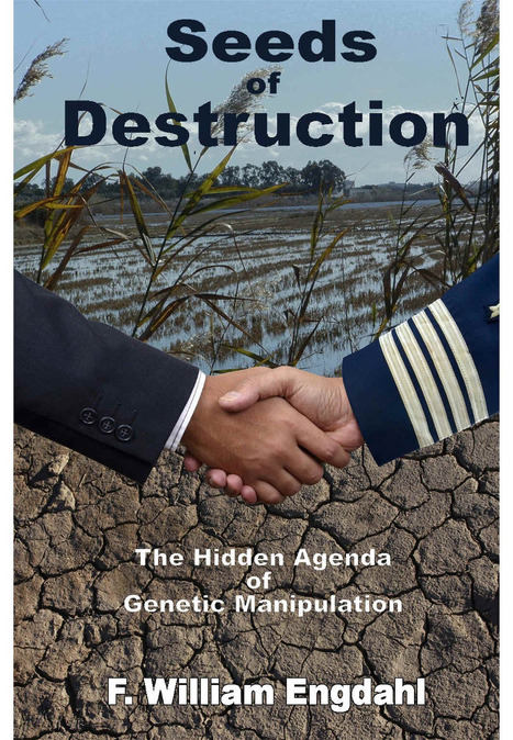 Seeds of Destruction: The Hidden Agenda of Genetic Manipulation | What You Resist Persists | Scoop.it