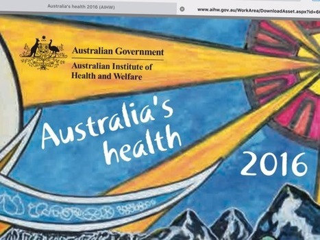 NACCHO Aboriginal health : #AIHW #AustraliasHealth2016 : What are the health experts saying about the report ? | Aboriginal and Torres Strait Islander Studies | Scoop.it