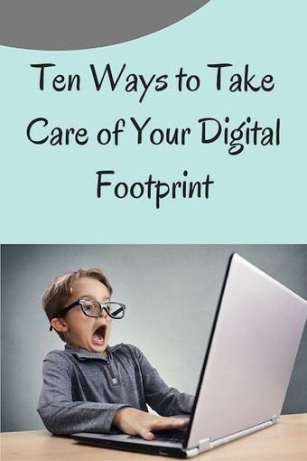 Ten Ways to Take Care of Your Digital Footprint | Soup for thought | Scoop.it