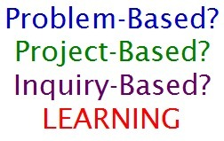 Should I teach problem-, project-, or inquiry-based learning? | Learning Happens Everywhere! | Scoop.it