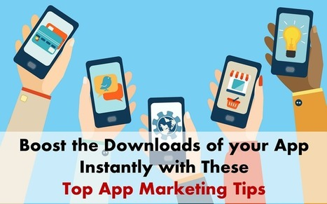 Top Business App Marketing Tips to Get Tons of Users Instantly | Tech and Gadgets News | Scoop.it